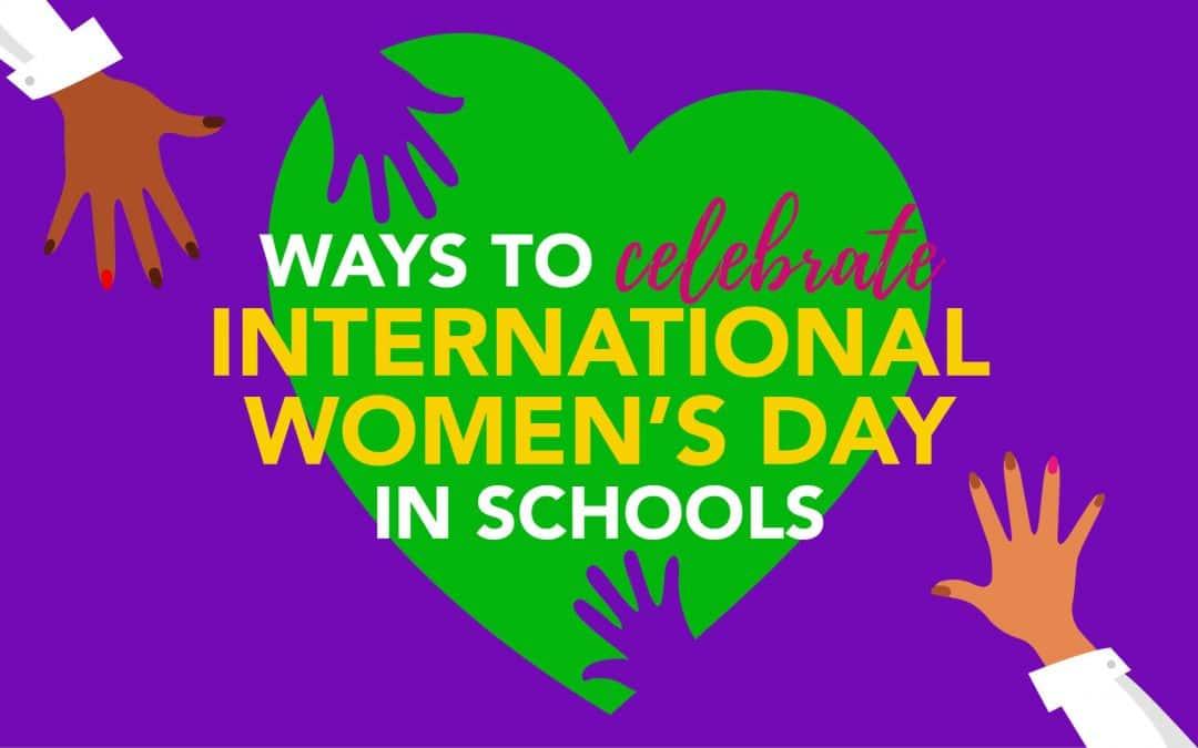 13 International Women's Day celebration ideas in schools