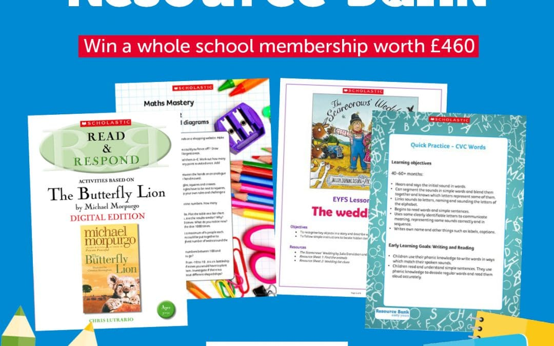 Win a whole school membership to the Scholastic Resource Bank